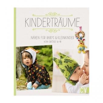 CHRISTOPHORUS VERLAG Kinderträume - Nähen für Babys & Kleinkinder