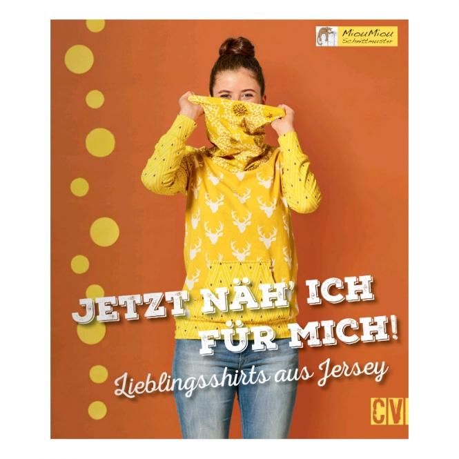 Jetzt näh' ich für mich - Lieblingsshirts aus Jersey