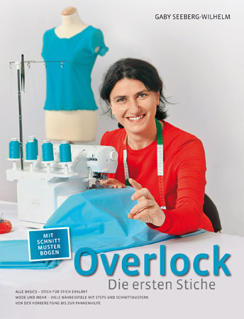 MYOVERLOCK VERLAG Overlock - die ersten Stiche